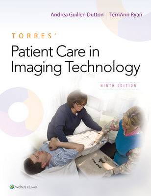 Torres' Patient Care in Imaging Technology - Dutton, Andrea, and Ryan, Terriann