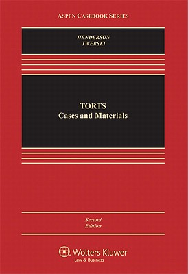 Torts: Cases and Materials, Second Edition - Twerski, Aaron D, and Henderson, Jr