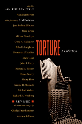 Torture: A Collection - Levinson, Sanford (Editor), and Dorfman, Ariel (Foreword by)