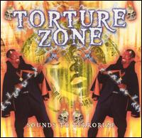 Torture Zone: Sounds to Terrorize - Various Artists