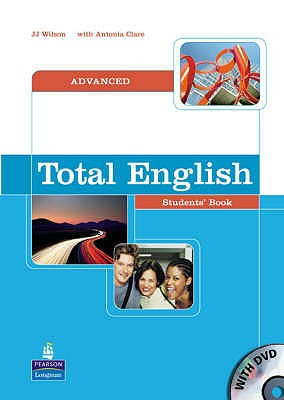 Total English: Advanced Students Book - Wilson, J. J., and Clare, Antonia
