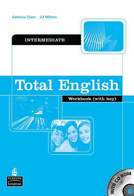Total English Intermediate Workbook with Key and CD-Rom Pack - Clare, Antonia, and Wilson, J. J.