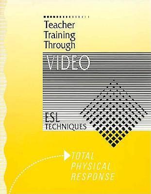 Total Physical Response: ESL Techniques - Savage, K Lynn