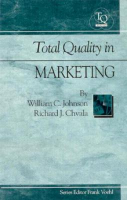 Total Quality in Marketing - Johnson, William C