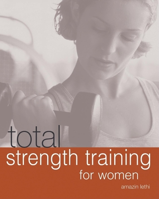 Total Strength Training for Women - Lethi, Amazin