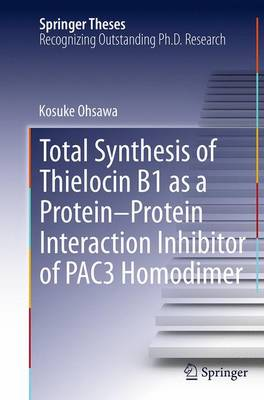Total Synthesis of Thielocin B1 as a Protein-Protein Interaction Inhibitor of Pac3 Homodimer - Ohsawa, Kosuke