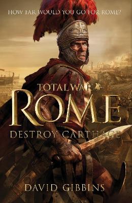Total War Rome: Destroy Carthage: Based on the Bestselling Game - Gibbins, David