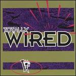 Totally Wired [Razor & Tie]