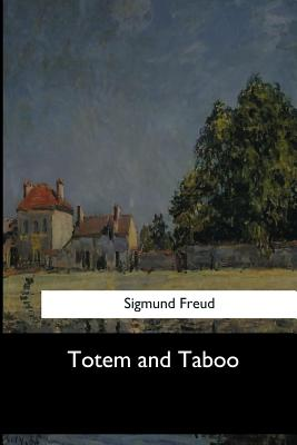Totem and Taboo - Freud, Sigmund