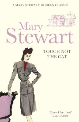 Touch Not the Cat - Stewart, Mary