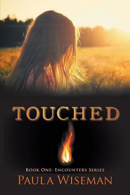 Touched: Book One: Encounters Series - Wiseman, Paula