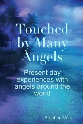 Touched by Many Angels - Volk, Stephen