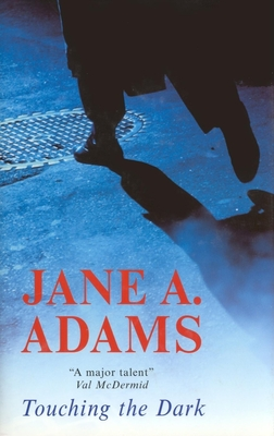 Touching the Dark - Adams, Jane