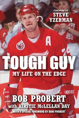 Tough Guy: My Life on the Edge - Probert, Bob, and McLellan Day, Kristie, and McLellan Day, Kirstie