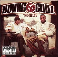 Tough Luv - Young Gunz