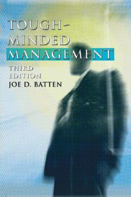 Tough-Minded Management: Third Edition - Batten, Joe D