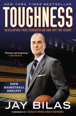 Toughness: Developing True Strength on and Off the Court - Bilas, Jay, and Coach K (Foreword by)