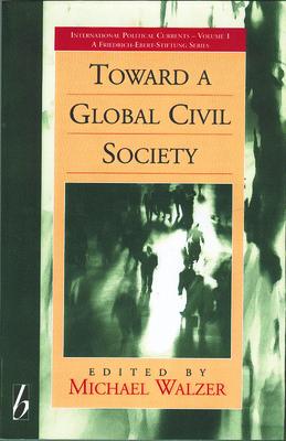 Toward a Global Civil Society - Walzer, Michael (Editor)