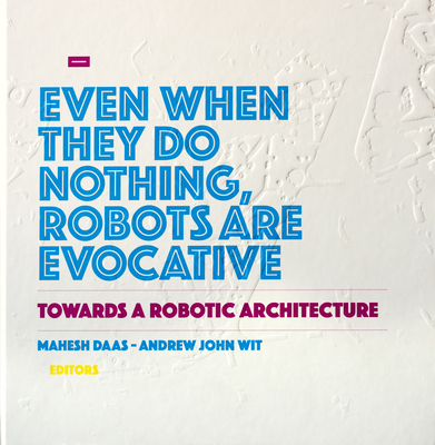 Towards a Robotic Architecture - Daas, Mahesh, and Wit, Andrew John