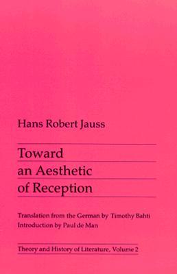 Towards an Aesthetic of Literary Reception - Jauss, Hans Robert