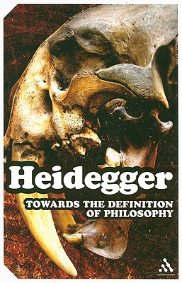 Towards the Definition of Philosophy - Heidegger, Martin, and Sadler, Ted (Translated by)