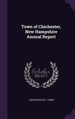 Town of Chichester, New Hampshire Annual Report - Chichester, Chichester
