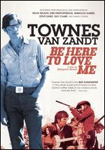 Townes Van Zandt: Be Here to Love Me - Margaret Brown