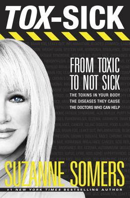 Tox-Sick: From Toxic to Not Sick - Somers, Suzanne