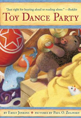 Toy Dance Party: Being the Further Adventures of a Bossyboots Stingray, a Courageous Buffalo, & a Hopeful Round Someone Called Plastic - Jenkins, Emily