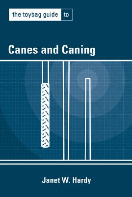 Toybag Guide to Canes & Caning - Hardy, Janet