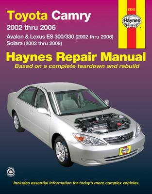 Toyota Camry, Avalon & Lexus Es 300/330 2002-06 & - Haynes Publishing