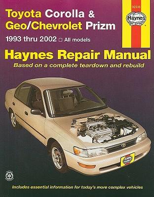 Toyota Corolla & Geo/Chevrolet Prizm 1993 Thru 2002 Haynes Repair Manual - Haynes, John
