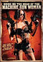 Tráiganme la cabeza de la mujer metralleta - Ernesto Diaz Espinoza