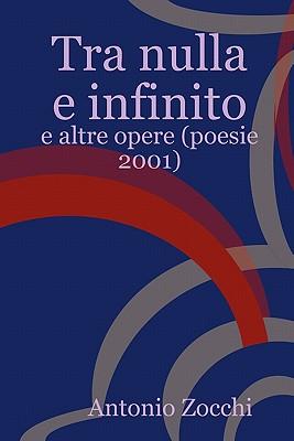 Tra Nulla E Infinito - Zocchi, Antonio