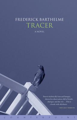 Tracer - Barthelme, Frederick