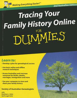 Tracing Your Family History Online for Dummies - Society of Australian Genealogists, and Helm, Matthew L., and Helm, April Leigh