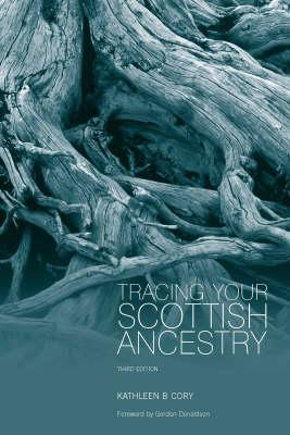 Tracing Your Scottish Ancestry - Cory, Kathleen B., and Hodgson, Leslie (Revised by), and Donaldson, Gordon (Foreword by)