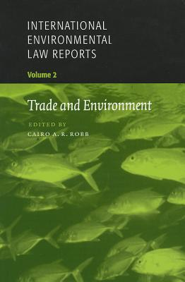Trade and Environment - Robb, Cairo A R (Editor)