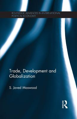 Trade, Development and Globalization - Maswood, Syed Javed