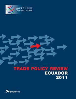 Trade Policy Review - Ecuador 2011 - World Trade Organization