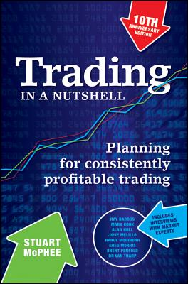 Trading in a Nutshell 10th Anniversary Fourth Edition - McPhee, Stuart