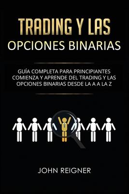 Opciones Binarias para principiantes paso a paso - Todo sobre trading