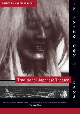 Traditional Japanese Theater: An Anthology of Plays - Brazell, Karen, Professor (Editor)