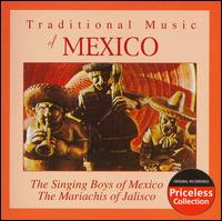 Traditional Music of Mexico - Singing Boys of Mexico/The Mariachis of Mexico