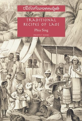 Traditional Recipes of Laos - Sing, Phia, and Davidson, Alan (Introduction by)