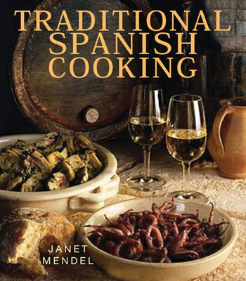 Traditional Spanish Cooking - Mendel, Janet