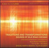 Traditions and Transformations: Sounds of Silk Road Chicago - John Sharp (cello); Joseph Guastafeste (bass); Silk Road Ensemble; Wu Man (pipa); Yo-Yo Ma (cello); Chicago Symphony Orchestra