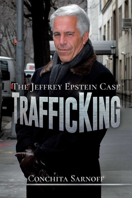 Trafficking: The Jeffrey Epstein Case - Sarnoff, Conchita