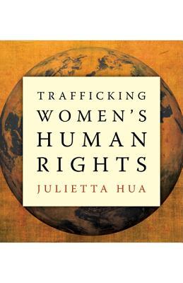 Trafficking Women's Human Rights - Hua, Julietta