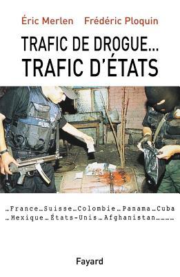 Trafic de Drogue-- Trafic D'Etats - Virgili, Fabrice